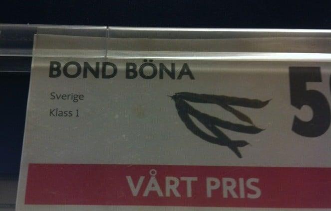 Bondbönor. Eller, My name is Bond. Bond Böna.