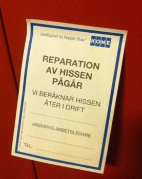 Reparation av hissen pågår. Trasig hiss, felanmäld.